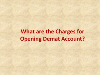 What are the Charges for Opening Demat Account? - Investallign