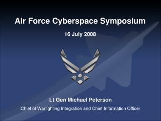Air Force Cyberspace Symposium 16 July 2008