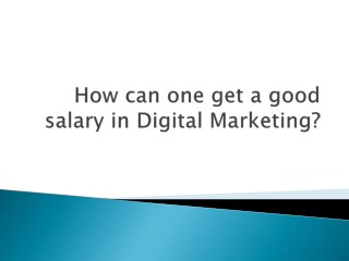 How can one get a good salary in Digital Marketing?