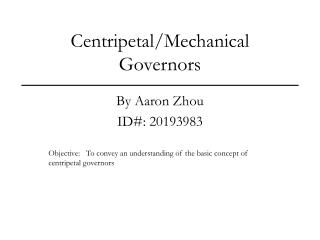 Centripetal/Mechanical Governors