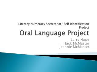 Literacy Numeracy Secretariat/ Self Identification Project Oral Language Project