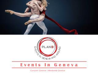 Weekend Geneve & Events In Geneva & Concert Geneve