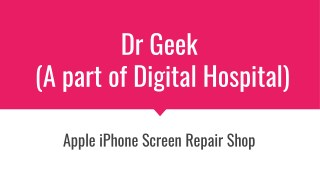 Drgeek Sg- Apple Iphone screen repair shop