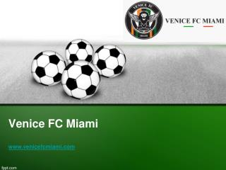 Best Youth Soccer Academy in Miami, Florida - www.venicefcmiami.com