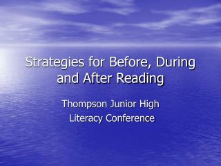 Strategies for Before, During and After Reading