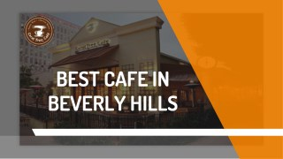 Best Cafe in Beverly Hills