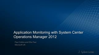Application Monitoring with System  Center  Operations Manager 2012