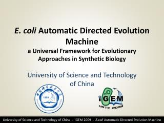 E. coli  Automatic Directed Evolution  Machine a  Universal Framework  for  Evolutionary Approaches  in  Synthetic Biolo