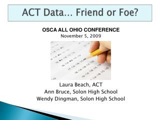 ACT Data… Friend or Foe?