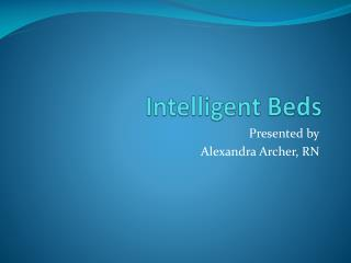 Intelligent Beds