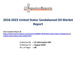 Sandalwood Oil Market Growth Analysis by Manufacturers, Regions, Type and Application, Forecast Analysis to 2023