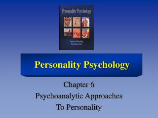 Chapter 6 Psychoanalytic Approaches To Personality