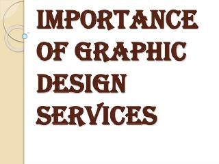 Reason Why Graphic Design Services Actually are Important