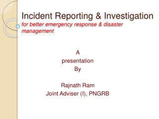 Incident Reporting  Investigation for better emergency response  disaster management