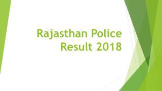 Rajasthan Police Result Download 2018 - 13142 Constable Result/ परीक्षा परिणाम
