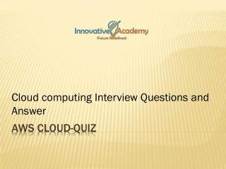AWS-Cloud Quiz, Cloud computing training in Bangalore