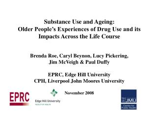 Substance Use and Ageing: Older People s Experiences of Drug Use and its  Impacts Across the Life Course   Brenda Roe, C