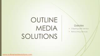 OUTLINE MEDIA SOLUTIONS