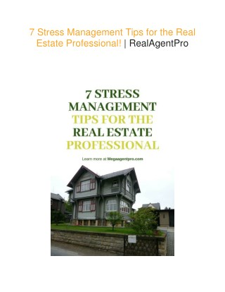 7 Stress Management Tips for the Real Estate Professional! | Real Agent Pro