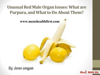 Unusual Red Male Organ Issues: What are Purpura, and What to Do About Them?