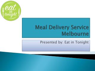 Meal Delivery Service Melbourne | Eat in Tonight