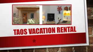 Why You Should Choose a Taos Vacation Rental