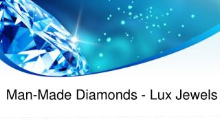 Man-Made Diamonds - Lux Jewels