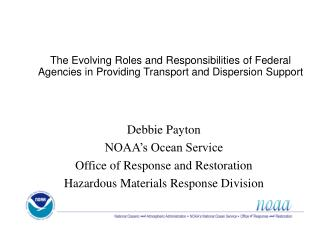 The Evolving Roles and Responsibilities of Federal Agencies in Providing Transport and Dispersion Support