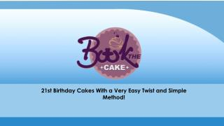 21st birthday cakes with a very easy twist and simple method!