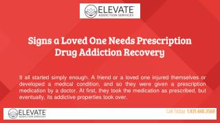 Signs a loved one needs prescription drug addiction recovery