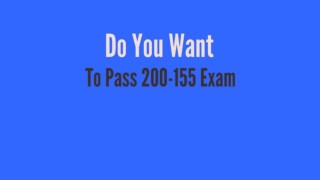 200-155 Questions - Reduce Your Chances Of Failure In 200-155 Exam