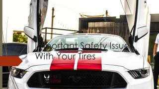 Important Safety Issues With Your Tires