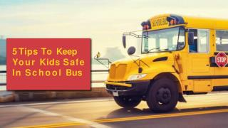 5 tips to keep your kids safe in school bus