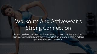 Workouts And Activewear's Strong Connection