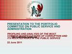 PRESENTATION TO THE PORTFOLIO COMMITTEE ON PUBLIC SERVICE AND ADMINISTRATION  PROFILING AND ANALYSIS OF THE MOST COMMON