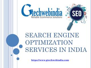 Search Engine Optimization Services In India @Gtechwebindia.com