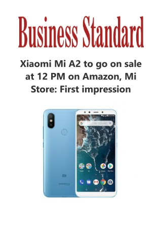 Xiaomi Mi A2 to go on sale at 12 PM on Amazon, Mi Store