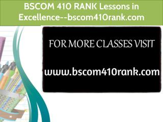 BSCOM 410 RANK Lessons in Excellence--bscom410rank.com