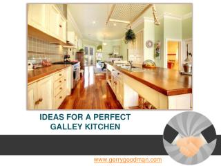 IDEAS FOR A PERFECT GALLEY KITCHEN