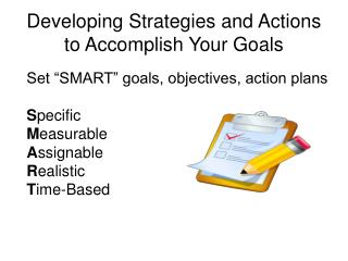 Developing Strategies and Actions to Accomplish Your Goals