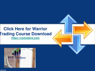 Click Here for Warrior Trading Course Download - Xyztraders.com