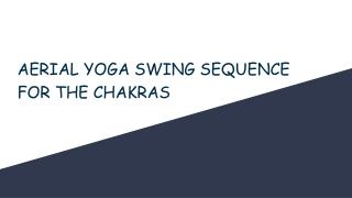 AERIAL YOGA SWING SEQUENCE FOR THE CHAKRAS