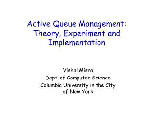 Active Queue Management: Theory, Experiment and Implementation