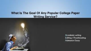 What Is The Goal Of Any Popular College Paper Writing Service?