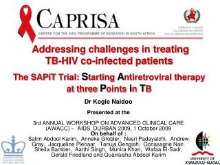 Addressing challenges in treating TB-HIV co-infected patients  The  SAPiT  Trial:  S tarting  A ntiretroviral therapy at