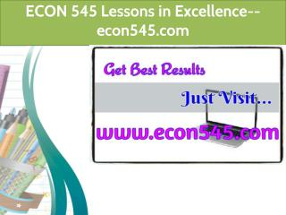 ECON 545 Lessons in Excellence--econ545.com