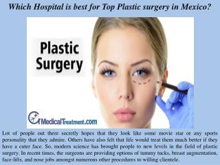 Which Hospital is best for Top Plastic surgery in Mexico?
