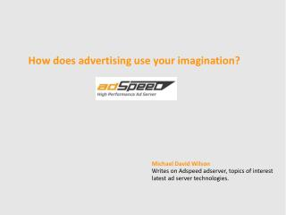 How does advertising use your imagination?