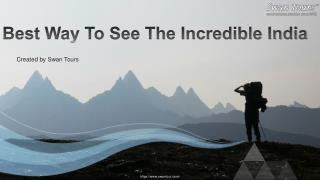 Best way to see the Incredible India