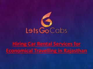 Hiring Car Rental Services for Economical Travelling in Rajasthan